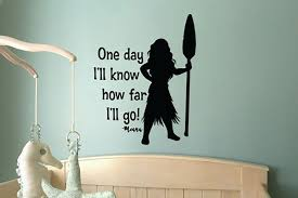 Moana One Day I Ll Know How Far I Ll Go Wall Decal Sticker 12 W X 13 6 H Disney Room Decor Wall Decal Sticker Moana Theme