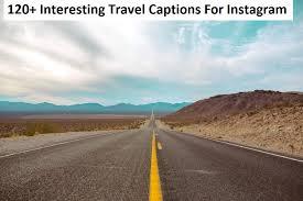 interesting travel captions for instagram