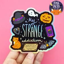 Holographic My Strange Halloween Addiction Vinyl Die Cut Sticker St Fox And Cactus