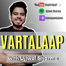 Vartalaap with Ujjwal Sharma (podcast) - Ujjwal Sharma | Listen Notes