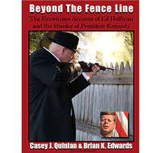 Amazon Com Beyond The Fence Line The Eyewitness Account Of Ed Hoffman And The Murder Of President Kennedy Ebook Quinlan Casey J Edwards Brian K Hoffman Ed Kindle Store