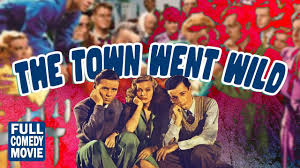 THE TOWN WENT WILD - FULL COMEDY MOVIE ...