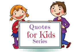 quotes for kids that promote healthy development roots of action