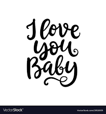 i love you baby hand written lettering