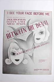 I See Your Face before Me with Jack Buchanan, Evelyn Laye, Adele Dixon from  between the DEVIL: Howard Dietz, Arthur Schwartz: Amazon.com: Books