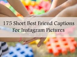 short best friend captions for instagram pictures the quotes
