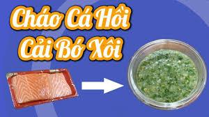 Cháo Cá Hồi & Cải Bó Xôi thơm, bùi, không tanh mùi cá giúp bé ăn ngon miệng  # Cháo dinh dưỡng cho bé - YouTube trong 2020   Cá hồi, Dinh dưỡng, Nấu ăn
