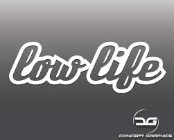 Low Life Funny Vinyl Decal Sticker Car Decal Laptop Sticker Etsy