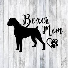 Boxer Mom Dog Decal Dog Lover Gift Personalized Vinyl Decal Etsy