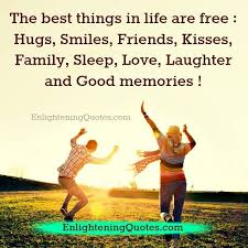 the best things in life are hugs smiles friends kisses