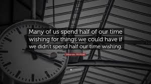 "alexander woollcott quote ""many of us spend half of our time"
