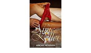 I'm Aimee Keller (A-1 Book 6052020) - Kindle edition by Newman, Abigail.  Health, Fitness & Dieting Kindle eBooks @ Amazon.com.
