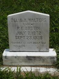 Delia Adeline Walters Austin (1872-1938) - Find A Grave Memorial