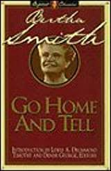 Go Home and Tell by Bertha Smith