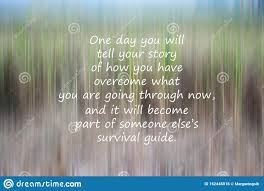 inspirational motivational survival quote one day you will tell
