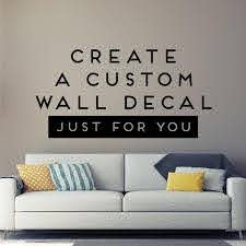 Custom Vinyl Decal Create Your Own Wall Quotes Decal In A Etsy