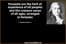 proverbs are the fruit of experience of all com