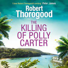 The Killing Of Polly Carter - Audiobook - Robert Thorogood - Storytel