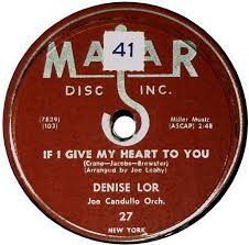 78 RPM - Denise Lor - If I Give My Heart To You / Hello Darling ...