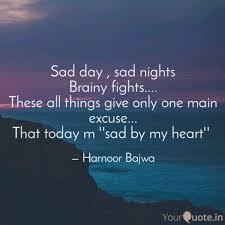 sad day sad nights brai quotes writings by harnoor bajwa