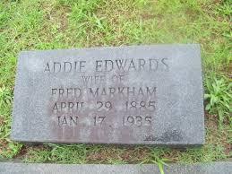 Addie Edwards Markham (1885-1935) - Find A Grave Memorial