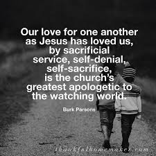 Our love for one another as Jesus has loved us, by sacrificial ...