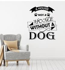 Vinyl Wall Decal House Pet Animal Dog Quote Words Stickers Mural G331 Wallstickers4you