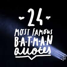 holy wisdom batman most famous batman quotes bright drops