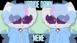upside down // animation meme - YouTube