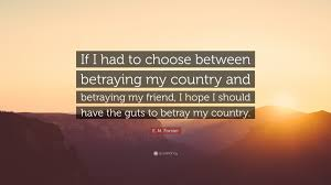 if i had to choose between betraying my
