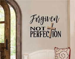 Forgiven Not Perfection Religious Decor Vinyl Decal Wall Stickers Letters Words