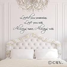 Amazon Com Loved You Yesterday Love You Still Always Have Always Will Vinyl Lettering Wall Decal Sticker 20 H X 40 L Black Home Kitchen