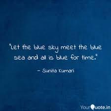 let the blue sky meet th quotes writings by sunita kumari