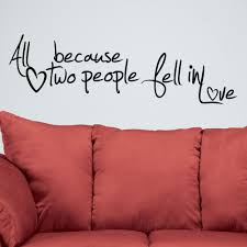 All Because Two People Fell In Love Wall Art Decal Sticker Quote Hearts Decal Wall Art Love Wall Love Wall Art