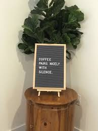coffee pairs nicely silence letterboard coffee quotes