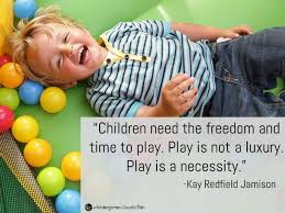inspiring quotes about play the kindergarten connection