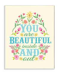 Amazon Com The Kids Room By Stupell You Are Beautiful Inside And Out Floral Graphic Art Wall Plaque 11 X 0 5 X 15 Proudly Made In Usa Baby