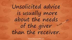 Quotes about Giving unsolicited advice (23 quotes)