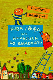 Kuba i Buba czyli awantura do kwadratu, autor: Grzegorz Kadepke ...