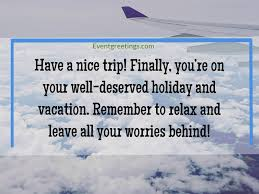 best have a nice trip quotes to wish healthy and happy journey