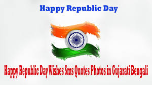 happy republic day wishes sms quotes photos in gujarati
