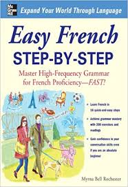 Easy French Step-by-Step: Master High-Frequency Grammar for French  Proficiency--Fast! - Kindle edition by Rochester, Myrna Bell. Reference  Kindle eBooks @ Amazon.com.