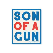 Son Of A Gun Sticker