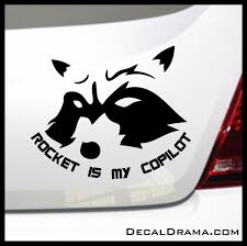 Rocket Is My Copilot Marvel Comics Inspired Guardians Of The Galaxy F Decal Drama