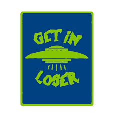 Get In Loser Decorative Car Truck Decal Window Sticker Vinyl Die Cut Vacation Travel Souvenir X File Unexplained Mysteries Space Ship Ufo Flying Saucer Cryptid Sasquatch Walmart Com Walmart Com