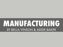 Manufacturing by Adelaide Baker