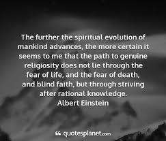 the further the spiritual evolution of mankind