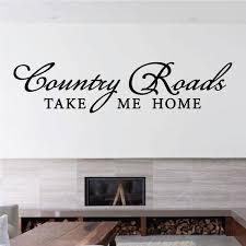 Country Roads Take Me Home Quote Wall Decal Vinyl Decal Car Decal Vd002 36 Inches Walmart Com Walmart Com