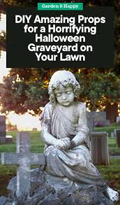 Diy Amazing Props For A Horrifying Halloween Graveyard On Your Lawn Garden And Happy