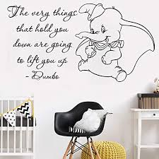 Amazon Com Dumbo Quote Wall Decal The Very Things That Hold You Down Are Going To Lift You Up Elephant Wall Decal For Home Nursery Kids Room Playroom Bedroom Art Decoration